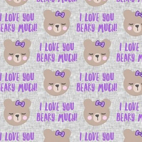 I love you beary much! - purple - valentines day - LAD19