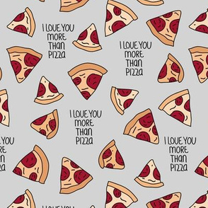 I love you more than pizza slice fast food pop art drawing design soft gray