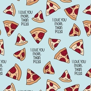 I love you more than pizza slice fast food pop art drawing design soft baby blue