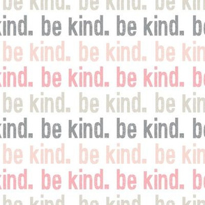 be kind. - multi colored - pink and grey- LAD19