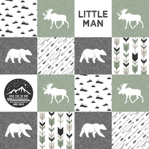 Little Man - love you to the mountains and back - sage and grey - moose, bear  patchwork C19BS