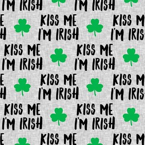 Kiss me I'm Irish - clover on grey - St Patrick's day - LAD19