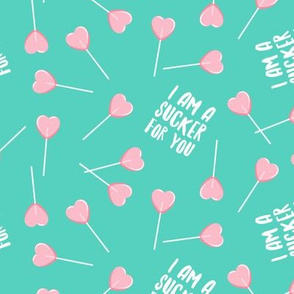 I am a sucker for you - pink on teal - LAD19