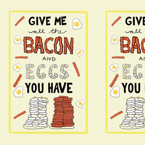 Give Me All the Bacon and Eggs You Have - Yellow