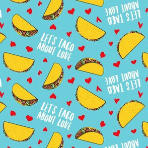 Let's taco about love - blue - Taco Valentine - Valentine's Day - LAD19
