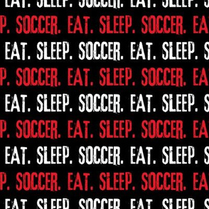 Eat. Sleep. Soccer. - red white and black - LAD19