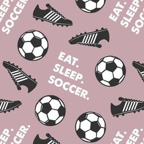 Eat Sleep Soccer - Soccer ball and cleats - mauve - LAD19