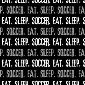 Eat. Sleep. Soccer. - monochrome - LAD19