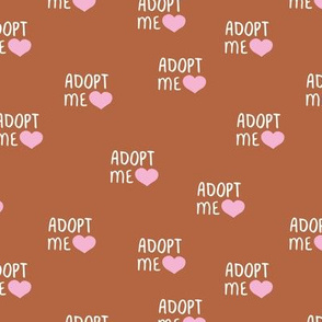 Adopt me pet love adopt don't stop dogs and cats good cause design rust copper brown pink