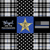 Sheriff Patchwork  - Plaid - Blessed are the peacemakers - thin blue line -  wholecloth C20BS