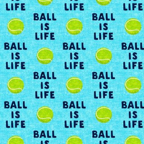 "(1.5"" scale) Ball is life - blue - dog - tennis ball - LAD19BS"