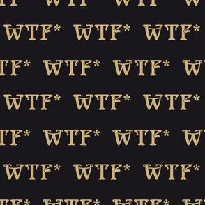 WTF* Art nouveau style Golden on black Small scale