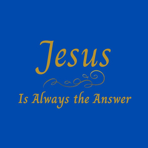 Jesus Is Always the Answer Single 2