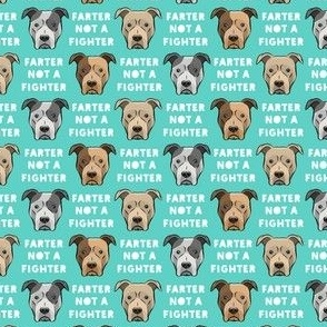 """(3/4"""" scale) farter not a fighter - pit bulls - pitties - teal - C21"""