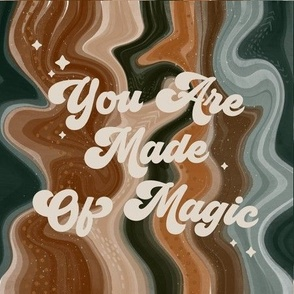 """9"""" square: you are made of magic caramel and forest"""
