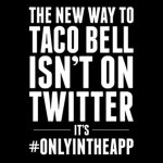 Taco Bell Just Made Life a Hell of a Lot Easier with Their New App
