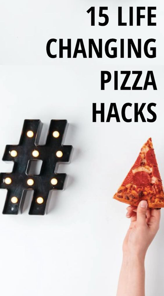 pizza hacks