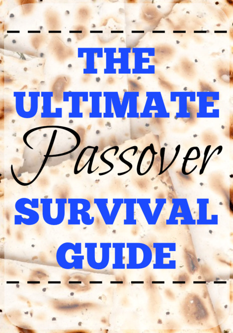 Passover Survival Guide