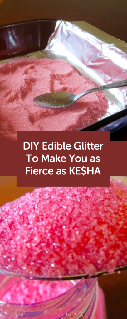 Diy Edible Glitter To Make Your Desserts As Fierce As Kesha