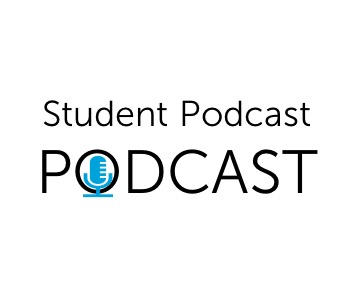 Student Podcast PODCAST