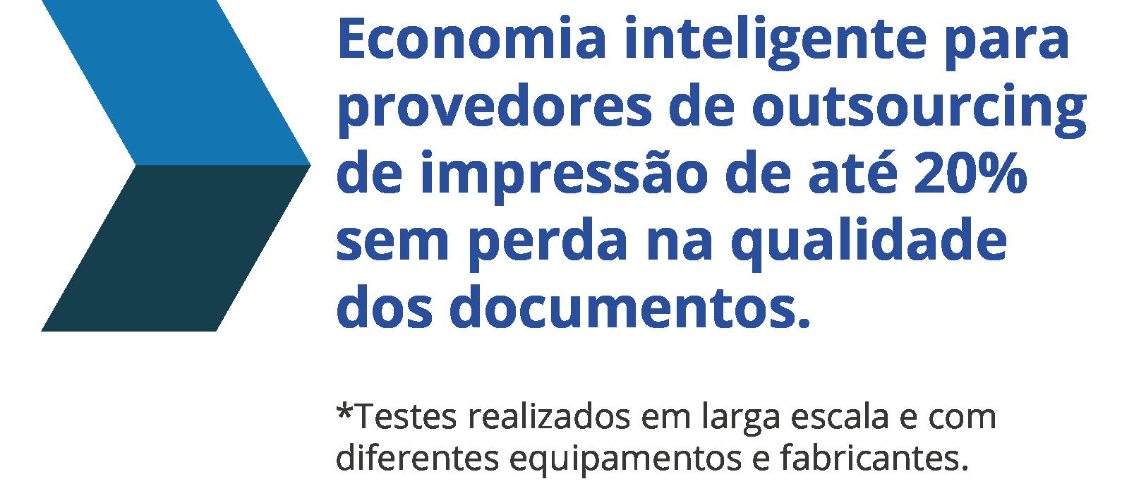 Economia inteligente para provedores de outsourcing de impressão de até 20% sem perda na qualidade dos documentos. *Testes realizados em larga escala e com diferentes equipamentos e fabricantes.