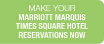 Make your Marriott Marquis Times Square Hotel Reservations Now