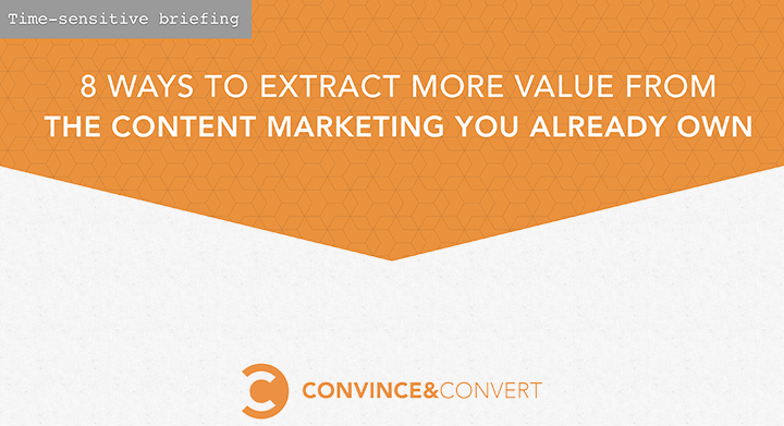 Extract More Value from the Content You Own