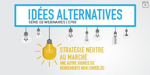Link to webinar on Alternative Ideas: Market Neutral: An Alternative Source of Uncorrelated Returns