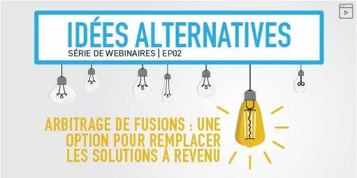 Link to webinar on Alternative Ideas: Merger Arbitrage: An Alternative to Income