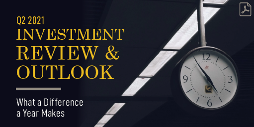 Link to PDF of Q2 2021 Investment Review & Outlook article