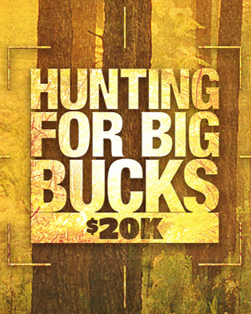 Hunting for Big Bucks $20K