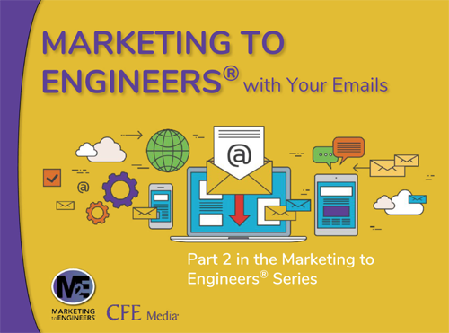 Marketing to Engineers® With Your Emails