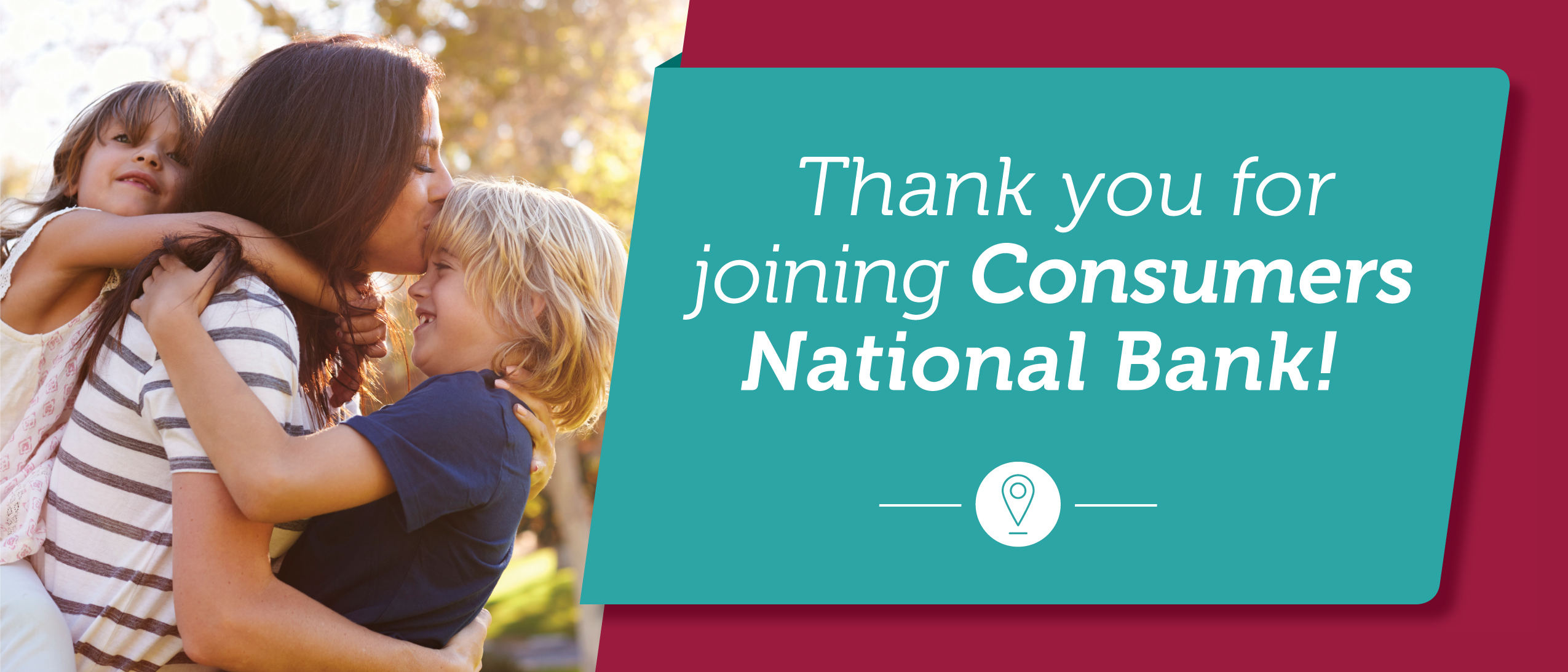 Thank you for joining Consumers National Bank!
