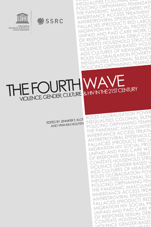 The Fourth Wave: Violence, Gender, Culture & HIV in the 21st Century