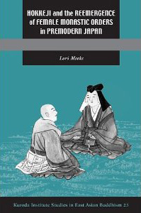 Hokkeji and the Reemergence of Female Monastic Orders in Premodern Japan