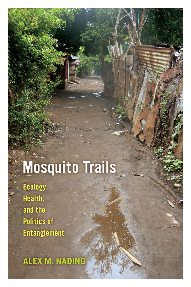 Mosquito Trails: Ecology, Health, and the Politics of Entanglement