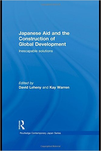 Japanese Aid and the Construction of Global Development: Inescapable Solutions