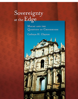 Sovereignty at the Edge: Macau and the Question of Chineseness