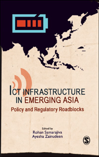 ICT Infrastructure in Emerging Asia: Policy and Regulatory Roadblocks