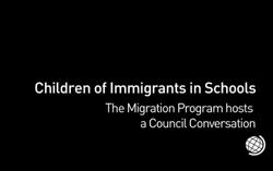 The Challenges and Rewards of International Research and Training - Children of Immigrants in Schools