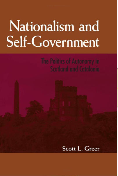 Nationalism and Self-Government: The Politics of Autonomy ...