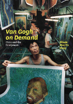 Van Gogh on Demand: China and the Readymade