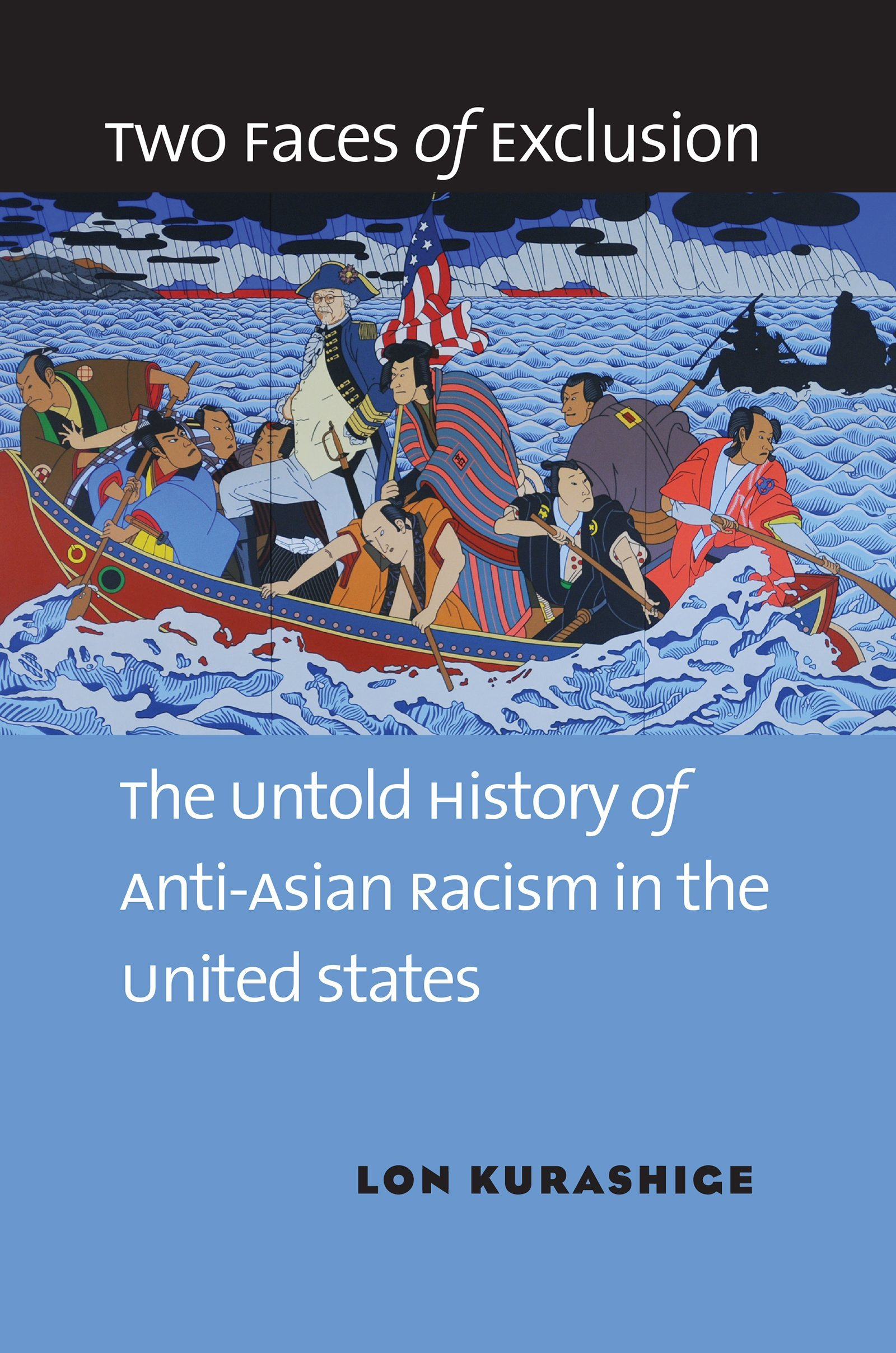 Two Faces of Exclusion: The Untold History of Anti-Asian Racism in the  United States | Social Science Research Council (SSRC) | Brooklyn, NY, USA