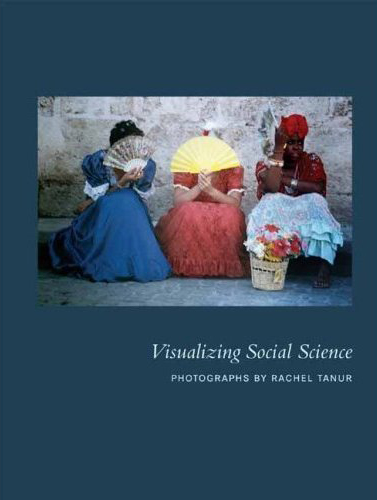 Visualizing Social Science: Photographs by Rachel Tanur