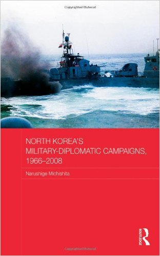 North Korea's Military Diplomatic Campaigns, 1966-2008
