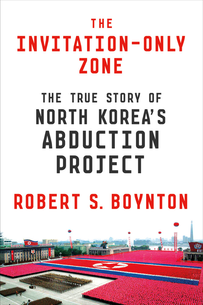 The invitation only zone the true story of north koreas abduction related programs stopboris Image collections