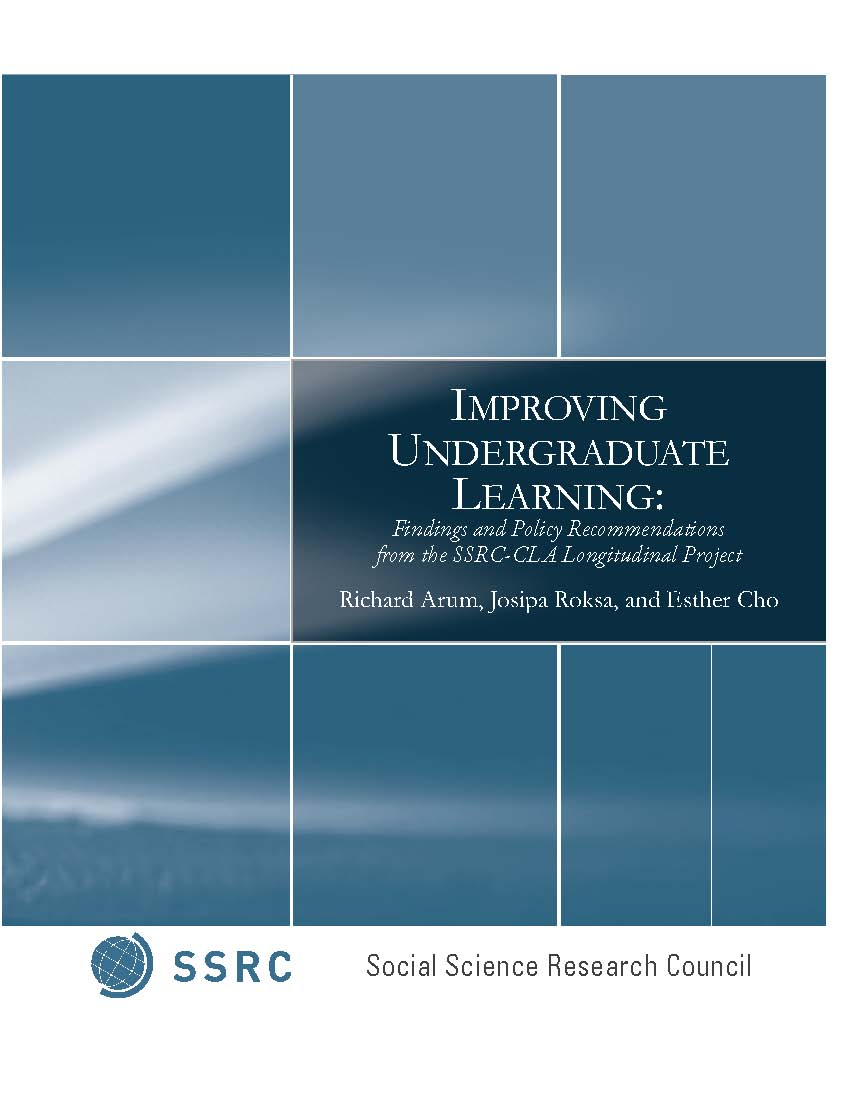 Improving Undergraduate Learning: Findings and Policy Recommendations from the SSRC-CLA Longitudinal Project