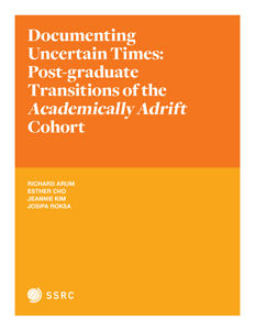 Documenting Uncertain Times: Post-graduate Transitions of the Academically Adrift Cohort