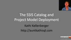 The SSIS Catalog and Project Model Deployment