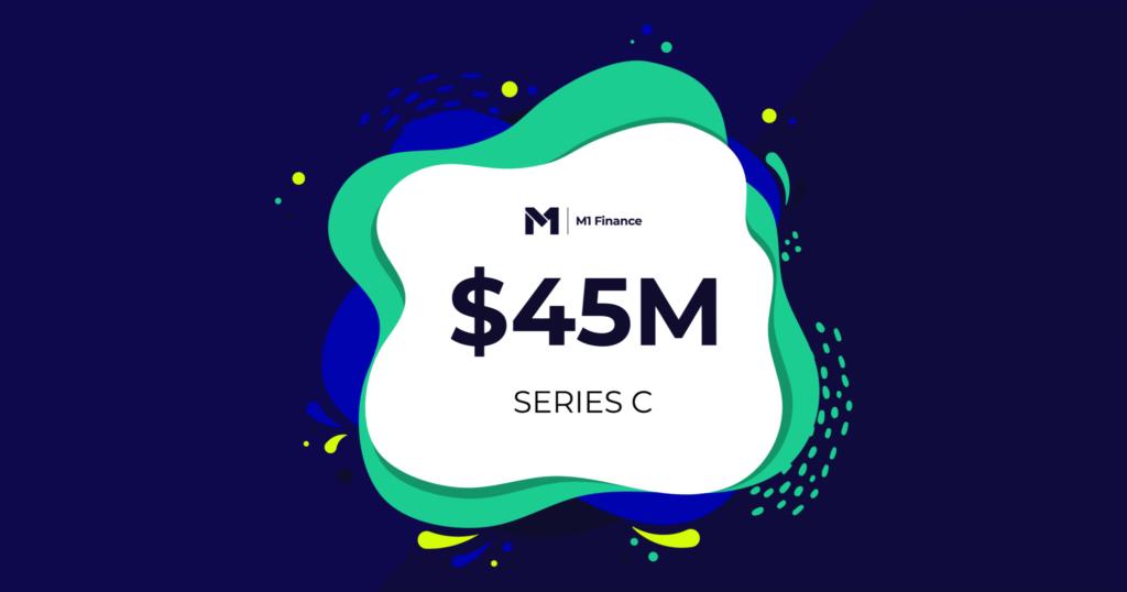 M1 Finance 45 million dollars series C